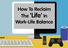 How To Reclaim The 'Life' In Work-Life Balance